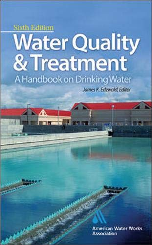Water Quality & Treatment: A Handbook on Drinking Water (Water Resources and Environmental Engineeri