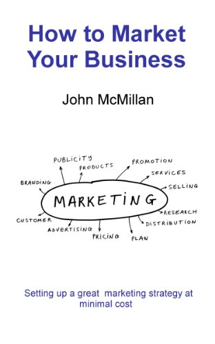 Amazon.com: How to market your business eBook: McMillan, John: Kindle Store