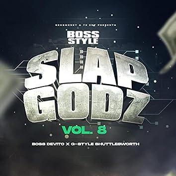 Bossstyle: Slapgodz, Vol. 8