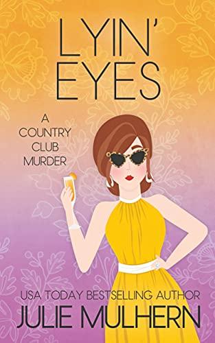 Lyin' Eyes: The Country Club Murders Book 13 by [Julie Mulhern]