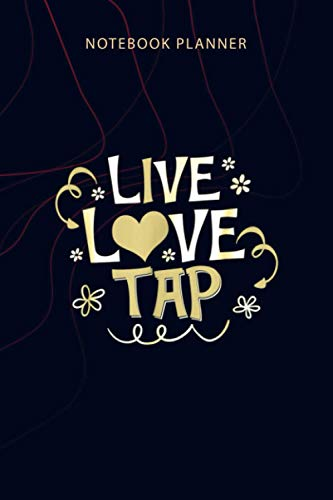 Notebook Planner Live Love Tap Cute Tap Dance Gift: Personalized, Planner, 6x9 inch, Home Budget, Agenda, Money, Planning, 114 Pages