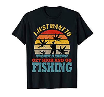 I Just Want To Get High And Go Fishing Gift Retro Vintage T-Shirt