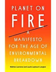 Planet on Fire: A Manifesto for the Age of Environmental Breakdown