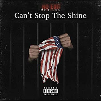Can't Stop the Shine