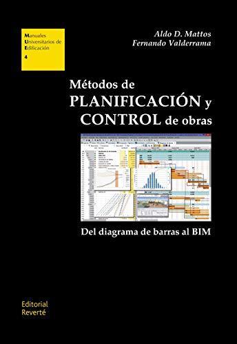Métodos de Planificación y Control de Obras (Manuales Universitarios de Edificación)