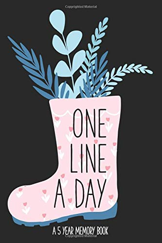One Line a Day: 5 Year Daily Memory Book, 365 Days & 366 Page Count Lined Book (Extra Day for Leap Year), Undated Lined Diary, 6x9 inches (Rain boot with Floral Blooms Cute Journal)