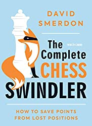 David Smerdon - The Complete Chess Swindler - New in Chess - Schach-Rezensionen Glarean Magazin