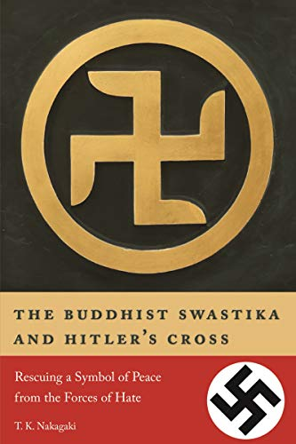 The Buddhist Swastika and Hitler's Cross: Rescuing...