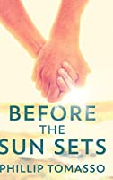 Before The Sun Sets: Large Print Hardcover Edition