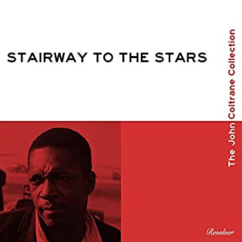 Stairway to the Stars (The John Coltrane Collection)