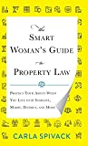 Image of The Smart Woman's Guide to Property Law: Protect Your Assets When You Live with Someone, Marry, Divorce, and More