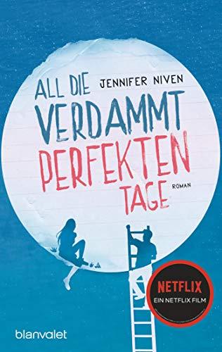 All die verdammt perfekten Tage: Roman - Der Roman zum Film