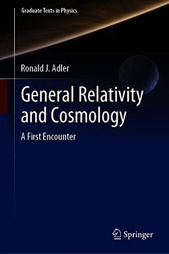General Relativity and Cosmology: A First Encounter (Graduate Texts in Physics) (English Edition)