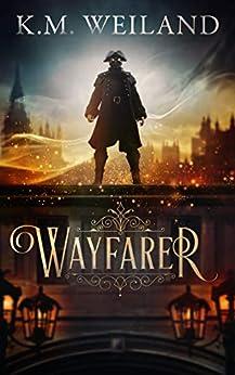 Wayfarer by [K.M. Weiland]