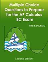 Multiple Choice Questions to Prepare for the AP Calculus BC Exam: 2019 Calculus BC Exam Preparation workbook