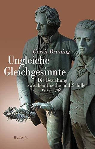 Ungleiche Gleichgesinnte: Die Beziehung zwischen Goethe und Schiller 1794-1798