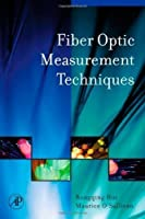 Fiber Optic Measurement Techniques by Rongqing Hui Ph.D. Electrical Engineering Politecnico di Torino Torino Italy Maurice O'Sullivan(2008-12-26)