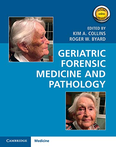 Compare Textbook Prices for Geriatric Forensic Medicine and Pathology 1 Edition ISBN 9781107177772 by Collins, Kim A.,Byard, Roger W.