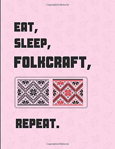 Compare Textbook Prices for Eat Sleep Folkcraft Repeat: 2 in 1 Sketch & Lined Paper Note Book  ISBN 9781792043390 by Mindz, Creatif