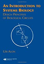 An Introduction to Systems Biology: Design Principles of Biological Circuits (Chapman & Hall/CRC Mathematical and Computational Biology)