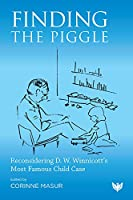 Finding the Piggle: Reconsidering D. W. Winnicott's Most Famous Child Case