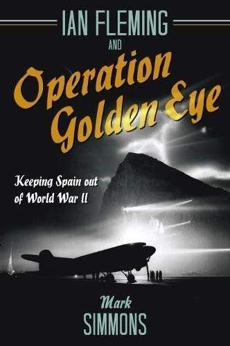 Simmons, M: Ian Fleming and Operation Golden Eye