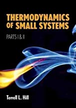 Thermodynamics of Small Systems, Parts I & II (Dover Books on Chemistry) (Pt. 1 & 2) by Terrell L. Hill (2013-10-17)