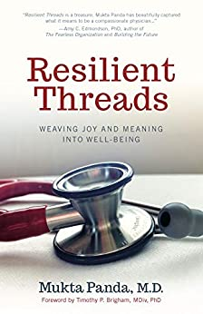 Resilient Threads: Weaving Joy and Meaning into Well-Being by [Mukta Panda, Timothy Brigham]