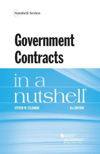 Compare Textbook Prices for Government Contracts in a Nutshell Nutshells 6 Edition ISBN 9781634594448 by Feldman, Steven