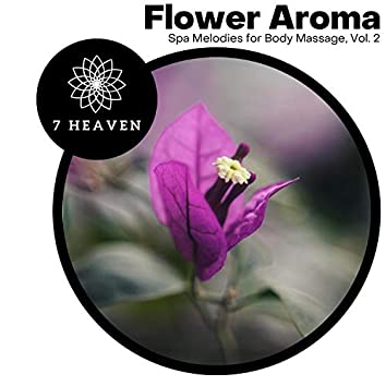 Flower Aroma - Spa Melodies For Body Massage, Vol. 2