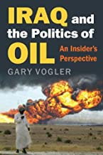 Iraq and the Politics of Oil: An Insider's Perspective