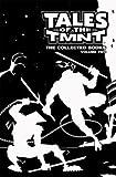 Tales Of The TMNT: The Collected Books Vol. 2 (Teenage Mutant Ninja Turtles, Volume 2)