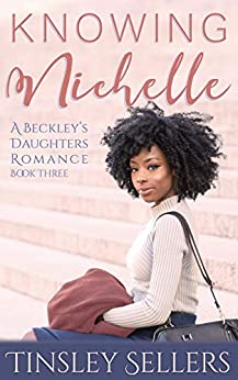 Knowing Nichelle (A Beckley's Daughters Romance Book 3) by [Tinsley Sellers]