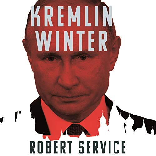 Kremlin Winter     Russia and the Second Coming of Vladimir Putin              De :                                                                                                                                 Robert Service                           Durée : 7 h et 18 min     Pas de notations     Global 0,0