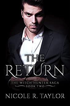 The Return: The Witch Hunter Saga #2 by [Nicole R Taylor]