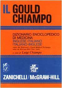 Il gould Chiampo. Dizionario enciclopedico di medicina inglese-italiano, italiano-inglese. Ediz. bilingue