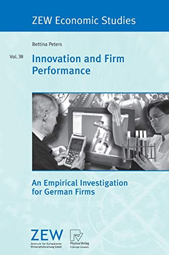 Innovation and Firm Performance: An Empirical Investigation for German Firms (ZEW Economic Studies, Band 38)