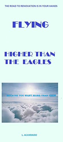Flying!... Higher than the eagles: Because you are worth more than them (English Edition)