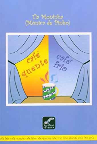 Café Quente, Café Frio