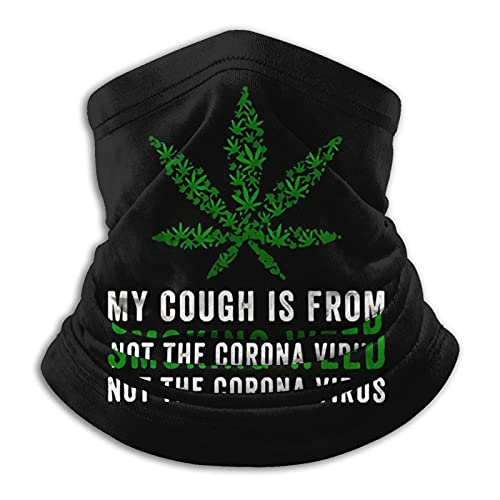 My Cough is Not from C.Oronavirus,Weed Smoking Face Mask,Reusable Washable Cloth Balaclava, for Men and Women Gaiters Scarf