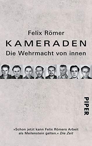 Kameraden: Die Wehrmacht von innen
