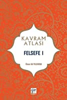 Felsefe I; Kavram Atlasi