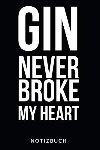 Gin Never Broke My Heart Notizbuch: Notizheft oder Rezeptbuch zum eintragen seiner Lieblings Cocktailrezepte - Tolle Geschenkidee für Gin-Liebhaber - 110 karierte Seiten im praktischen A5 Format