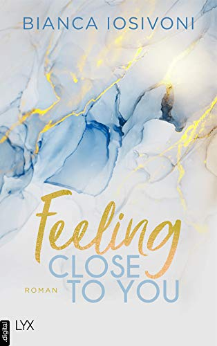 Feeling Close to You (Was auch immer geschieht 2)