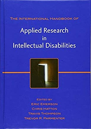 [( The International Handbook of Applied Research in Intellectual Disabilities )] [by: Eric Emerson] [May-2004]