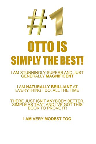 OTTO IS SIMPLY THE BEST AFFIRMATIONS WORKBOOK Positive Affirmations Workbook Includes: Mentoring Questions, Guidance, Supporting You
