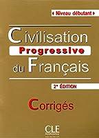 Civilisation progressive du francais - nouvelle edition: Corriges (niveau