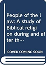 People of the law: A study of Biblical religion during and after the exile (Our living Bible series)