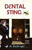 Dental Sting - a murder mystery set in Scotland: Scottish Crime Fiction Series (Inspector Gunn Book 2) (English Edition)