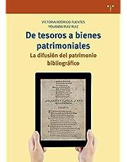 de tesoros A Bienes Patrimoniales. la difusión Del Patrimonio Bibliográfico